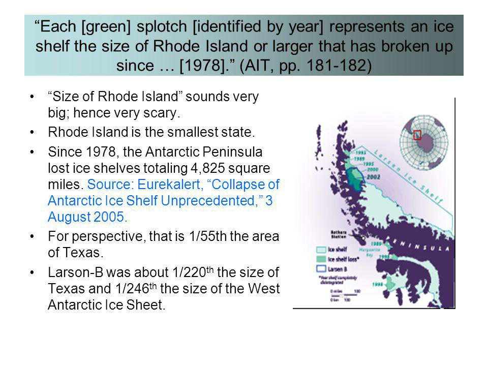 Each [green] splotch [identified by year] represents an ice shelf the size of Rhode Island or larger that has broken up since … [1978]. (AIT, pp. 181-182)